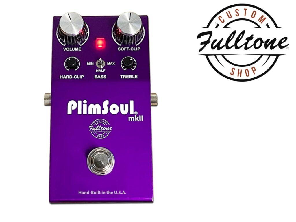 Fulltone Custom Shop PlimSoul mkII オーバードライブ ・ ディストーション